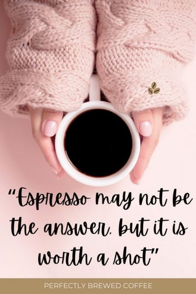 Get 125+ Espresso Quotes to use on Instagram and other social media captions. Get inspired, relax over a brew-ti-ful cuppa of java!
